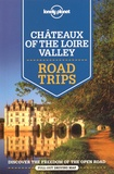Alexis Averbuck et Oliver Berry - Châteaux of the Loire Valley - Road Trips.