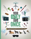 Ann Abel et Sarah Barrell - You only live once - A lifetime of experiences for the explorer in all of us.