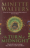 Minette Walters - The Turn of Midnight.