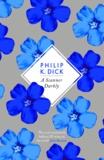 Philip K. Dick - A Scanner Darkly.