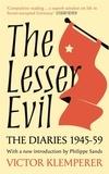 Victor Klemperer - The Lesser Evil - The Diaries of Victor Klemperer 1945-1959.