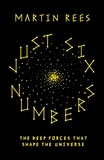 Martin Rees - Just Six Numbers.