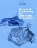 Pete Silver et Will McLean - Structural Engineering for Architects - A Handbook.