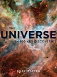 Giles Sparrow - The Universe - In 100 Key Discoveries.