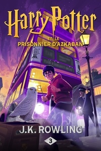 J.K. Rowling - Harry Potter Tome 3 : Harry Potter et le prisonnier d'Azkaban.