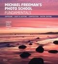 Michael Freeman - Michael Freeman's Photo School: Fundamentals - Exposure > Light & Lighting > Composition > Digital Editing.