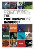 Michael Freeman - The Photographer's Handbook - Equipment | Technique | Style.