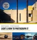 Michael Freeman - Light & How to Photograph It.