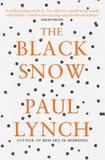 Paul Lynch - The Black Snow.