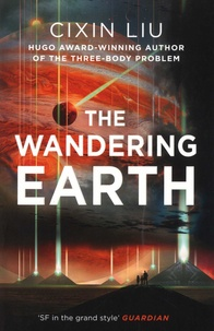 Cixin Liu - The Wandering Earth.