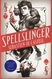 Sebastien de Castell - Spellslinger.