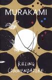 Haruki Murakami - Killing Commendatore.
