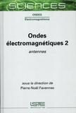 Pierre-Noël Favennec - Ondes électromagnétiques - Tome 2, Antennes.