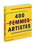 Phaidon - 400 femmes artistes.