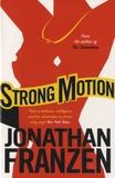 Jonathan Franzen - Strong Motion.