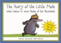 Werner Holzwarth et Wolf Erlbruch - The Story of the Little Mole. Pop-Up Book - Who Knew it Was None of His Business.