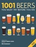 Adrian Tierney-Jones - 1001 Beers - You Must Try Before You Die.