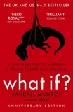 Randall Munroe - What If? - Serious Scientific Answers to Absurd Hypothetical Questions.