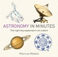 Giles Sparrow - Astronomy in Minutes - 200 Key Concepts Explained in an Instant.