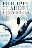 Philippe Claudel et Hoyt Rogers - Grey Souls.
