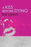 Ira Levin - A Kiss Before Dying - Introduction by Chelsea Cain.