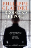 Philippe Claudel et John Cullen - Brodeck's Report - WINNER OF THE INDEPENDENT FOREIGN FICTION PRIZE.