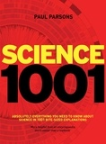 Paul Parsons - Science 1001 - Absolutely everything that matters in science.