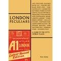 Peter Ashley - London peculiars a handbook for offbeat explorers.