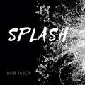 Bob Tabor - Splash.