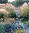 Katarina Adams - Grasses in the Garden : Design Ideas, Plant Portraits and Care.