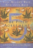 Miguel Ruiz et José Ruiz - The Fifth Agreement - A Practical Guide to Self-Mastery.