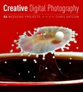 Chris Gatcum - Creative Digital Photography - 52 Weekend Projects.
