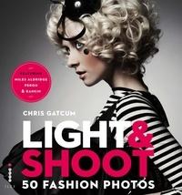 Gatcum - Light & Shoot 50 Fashion Photos /anglais.