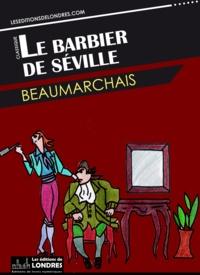 Pierre-Augustin Caron de Beaumarchais - Le barbier de Séville.