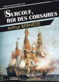Arthur Bernède - Surcouf, roi des corsaires.