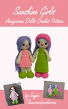 Sayjai Thawornsupacharoen - Sunshine Girls Amigurumi Dolls Crochet Pattern.