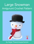 Sayjai Thawornsupacharoen - Large Snowman - Amigurumi Crochet Pattern.