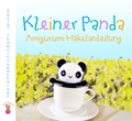 Sayjai Thawornsupacharoen - Kleiner Panda - Amigurumi Häkelanleitung.