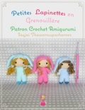 Sayjai Thawornsupacharoen - Petites Lapinettes en Grenouillère - Patron Crochet Amigurumi.