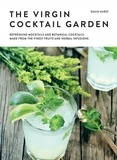David Hurst - The drinking garden - Over 70 botanical cocktails and mocktails made from the finest fruits and herbal infusions.
