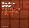 Joan Busquets - Redesigning gridded cities : Barcelona collage.
