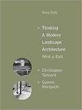 Marc Treib - Thinking a modern landscape architecture - West & east.