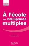 Bruno Hourst - A l'école des intelligences multiples.