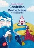 Charles Perrault - Cendrillon, Barbe Bleue et autres contes.