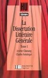 Charles Senninger et Arsène Chassang - La dissertation littéraire générale - Tome 1, Littérature et création.