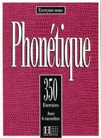 Dominique Abry-Deffayet et Marie-Laure Chalaron - Phonétique - 350 exercices. 6 Cassette audio