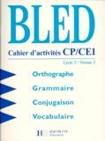 Edouard Bled et Odette Bled - Cahier d'activités CP/CE1 - Nouvelle édition 1998.
