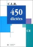 Janine Leclec'h-Lucas et Jean-Claude Lucas - 450 dictées CE.