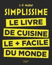 Jean-François Mallet - Simplissime - Le livre de cuisine le + facile du monde.