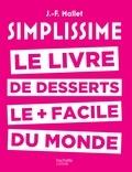 Jean-François Mallet - Simplissime - Desserts - Le livre de desserts le + facile du monde.